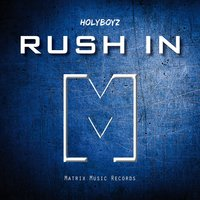 Rush In — HolyBoyz