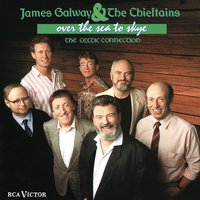 Over the Sea to the Sky - The Celtic Connection — The Chieftains, James Galway, RCA Victor Concert Orchestra
