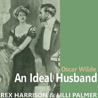 An Ideal Husband by Oscar Wilde — Rex Harrison, Lilli Palmer