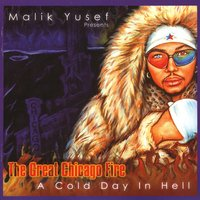 The Great Chicago Fire A Cold Day In Hell — Malik Yusef