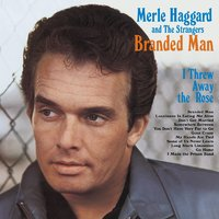 I'm A Lonesome Fugitive/ Branded Man — Merle Haggard