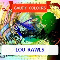 Gaudy Colours — Lou Rawls