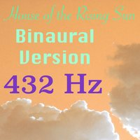 House of the Rising Sun — 432 Hz