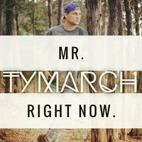 Mr. Right Now — Ty March.