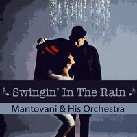 Swingin' In The Rain — Mantovani & His Orchestra