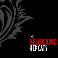 The Hellbound Hepcats — The Hellbound Hepcats