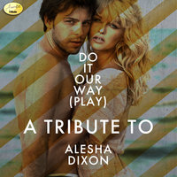 Do It Our Way (Play) - A Tribute to Alesha Dixon — Ameritz - Tributes