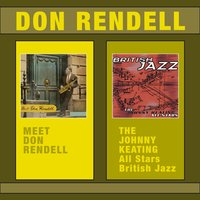 Meet Don Rendell + From: Johnny Keating All Stars - British Jazz — Don Rendell