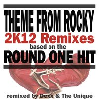 Theme from Rocky — Round One, Dexx, The Unique