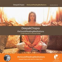The Soul Of Healing Meditations — Deepak Chopra