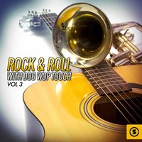 Rock & Roll with Doo Wop Touch, Vol. 3 — сборник