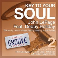 Key To Your Soul Part 2 (feat. Debby Holiday) — John LePage, Debby Holiday, Jeff Fedak