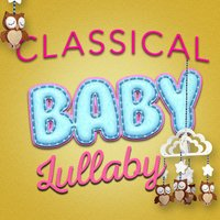 Classical Baby Lullaby — Smart Baby Lullaby