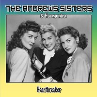 Heartbreaker — The Andrews Sisters, Harmonica