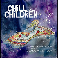 Chill Children (Guided Relaxation) — Global Family Yoga