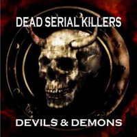 Devils and Demons — Dead Serial Killers