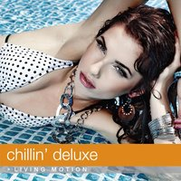 Chillin' Deluxe: Living Motion — сборник
