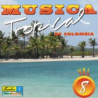 Música Tropical de Colombia, Vol. 8 — сборник