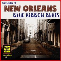 Sound of New Orleans Blue Ribbon Blues — сборник