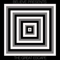 Believe Presents... The Great Escape — сборник