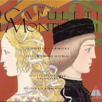 Bellini : I Capuleti e i Montecchi — Donald Runnicles, Scottish Chamber Orchestra, Hei-Kyung Hong, Jennifer Larmore, Paul Groves, Raymond Aceto, Robert Lloyd, Donald Runnicles & Scottish Chamber Orchestra