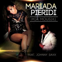 Mia Mousiki — Johnny Saxx, Mariada Pieridi