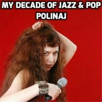 My Decade of Jazz & Pop — Polinaj
