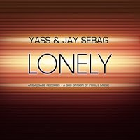 Lonely — Yass, Jay Sebag