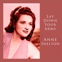 Way Down Your Arms — Ann Shelton