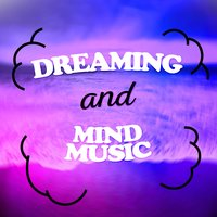 Dreaming and Mind Music — Lucid Dreaming World-Collective Unconscious Mind