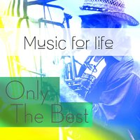 Music for Life: Only the Best — сборник
