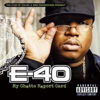 My Ghetto Report Card — E-40