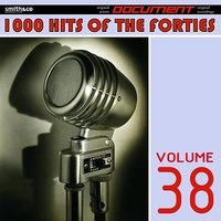 1000 Hits of the Forties, Vol. 38 — сборник
