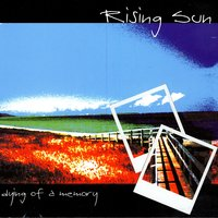 Dying Of A Memory — Rising Sun