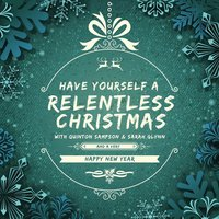 A Relentless Christmas (Relentless Entertainment Presents) - EP — Sarah Glynn, Quinton Sampson, Sarah Glynn, Quinton Sampson