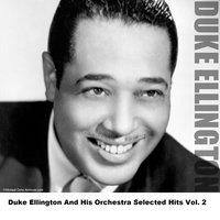 Duke Ellington And His Orchestra Selected Hits Vol. 2 — Duke Ellington & His Orchestra