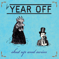 Shut Up and Swim — The Year Off