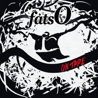 On Tape — Fatso