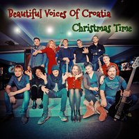 Christmas Time — Beautiful Voices of Croatia