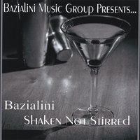 Shaken Not Stirred — Bazialini