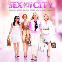 Sex And The City - Original Motion Picture Score — The Hollywood Studio Symphony, Aaron Zigman