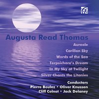 Augusta Read Thomas: Selected Works for Orchestra — Augusta Read THOMAS