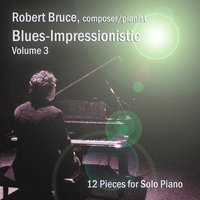 Blues-Impressionistic, Vol. 3 — Robert Bruce