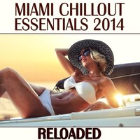 Miami Chillout Essentials 2014 (Reloaded) — сборник