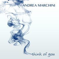 Think of You — Andrea Marchini
