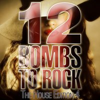 12 Bombs to Rock - the House Edition 4 — сборник