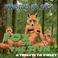 Fox on the Run (A Tribute to Sweet) — Monsters of Rock