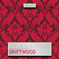 Driftwood — Billy May