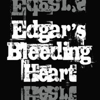Edgar's Bleeding Heart — Edgar's Bleeding Heart