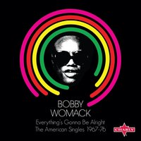 Everything's Gonna Be Alright - The American Singles 1967-76 — Bobby Womack